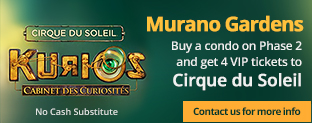 Buy a condo at Phase 2 and get 4 VIP tickets to the Cirque du Soleil